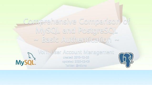 Compared Version MySQL PostgreSQL root@localhost [mysql]> select @@version,now(); +-----------+---------------------+ | @@...