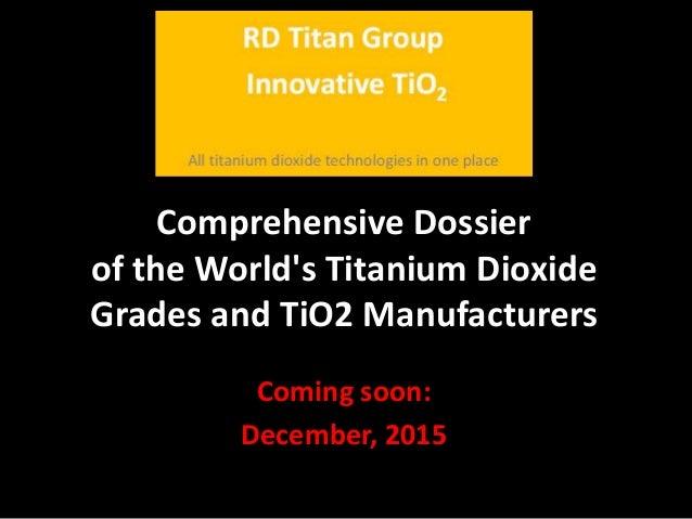 Comprehensive dossier of the world's titanium dioxide grades