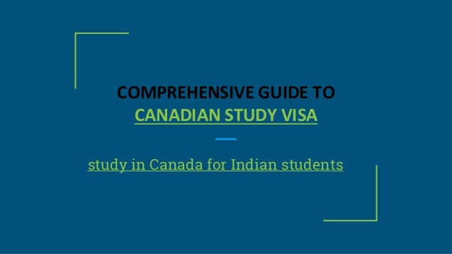 COMPREHENSIVE GUIDE TO CANADIAN STUDY VISA study in Canada for Indian students