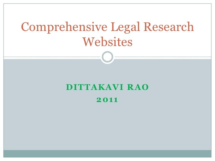 DittakaviRao<br />2011<br />Comprehensive Legal Research Websites<br />