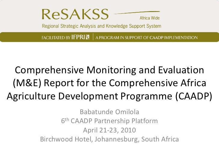 Comprehensive Monitoring and Evaluation (M&E) Report for the Comprehensive AfricaAgriculture Development Programme (CAADP)...