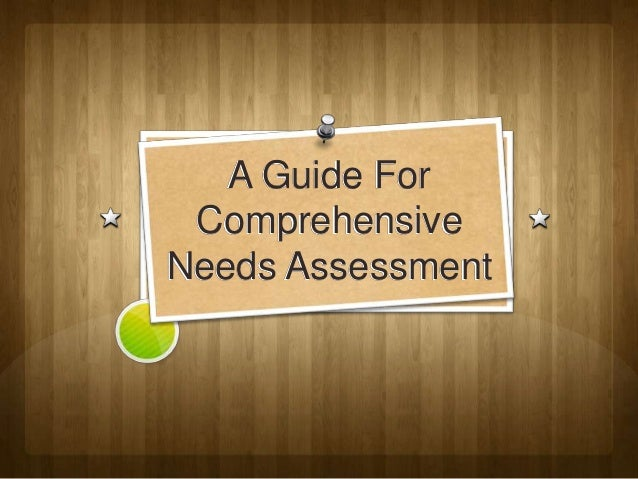 A Guide For ComprehensiveNeeds Assessment