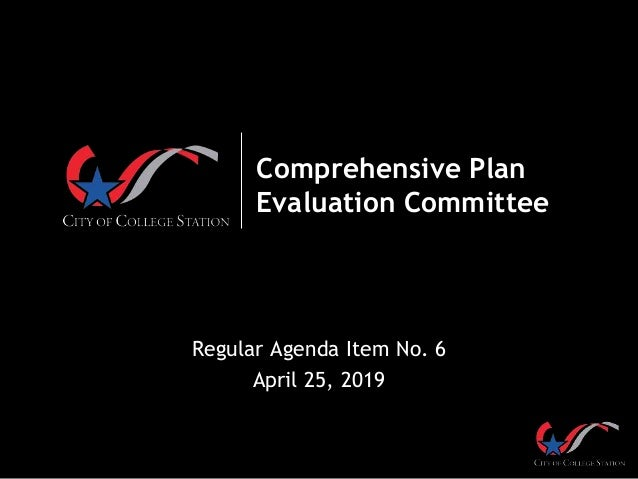 Comprehensive Plan Evaluation Committee Regular Agenda Item No. 6 April 25, 2019