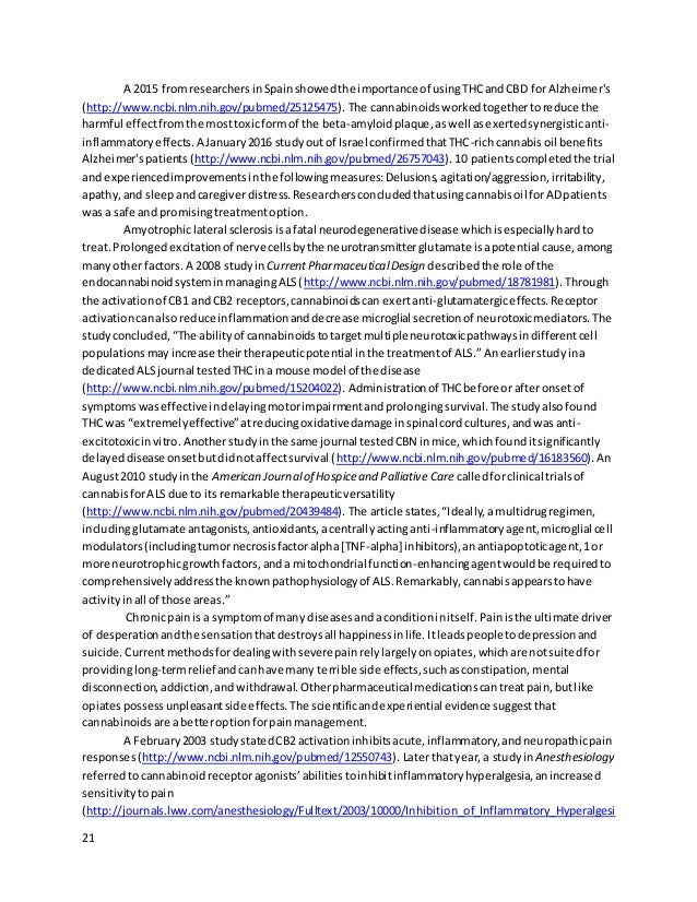 21 A 2015 fromresearchersinSpainshowedthe importance of usingTHCandCBD forAlzheimer's (http://www.ncbi.nlm.nih.gov/pubmed/...
