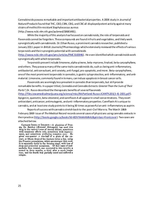 25 Cannabinoidspossessremarkable andimportantantibacterialproperties. A 2008 studyin Journalof NaturalProducts foundthatTH...