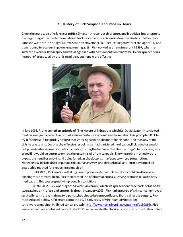 27 2. History of Rick Simpson and Phoenix Tears Giventhe multitude of referencestoRickSimpsonthroughoutthisreport,andhiscr...