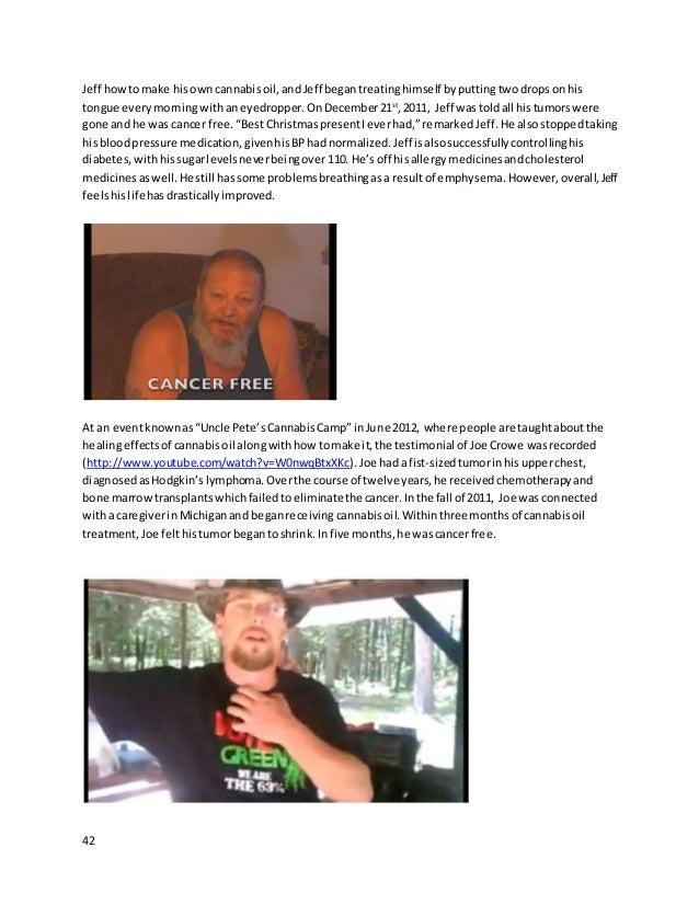 42 Jeff howtomake hisowncannabisoil,andJeff begantreatinghimself byputtingtwodropsonhis tongue everymorningwithaneyedroppe...