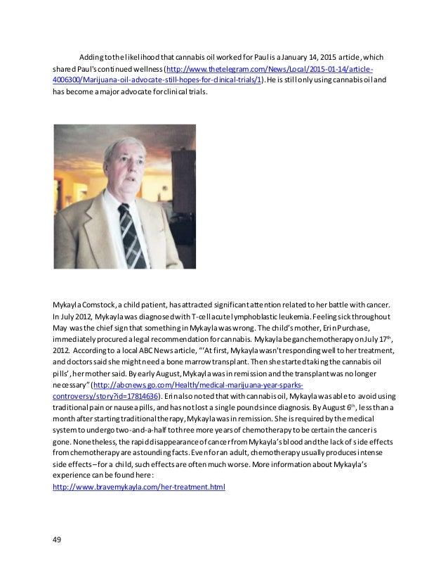 49 Addingtothe likelihood thatcannabis oil worked forPaul isaJanuary 14, 2015 article, which sharedPaul's continued wellne...
