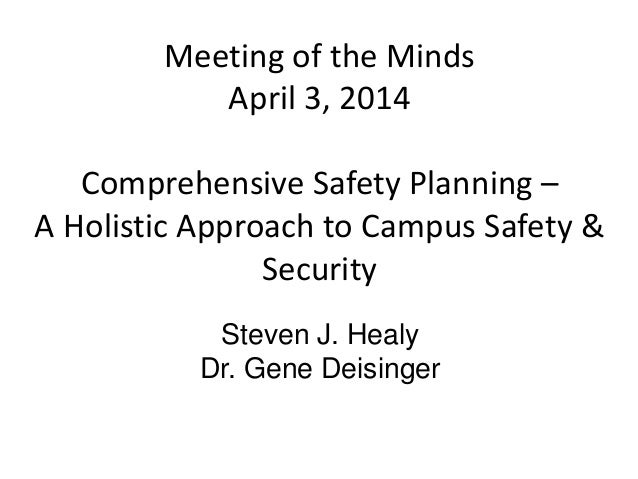 Steven J. Healy Margolis Healy & Associates Meeting of the Minds April 3, 2014 Comprehensive Safety Planning – A Holistic ...