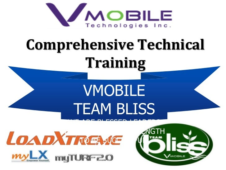 Comprehensive Technical       Training      VMOBILE Team Prestige-Bliss     TEAM BLISS     WE ARE BLESSED LEADERS    WHO H...