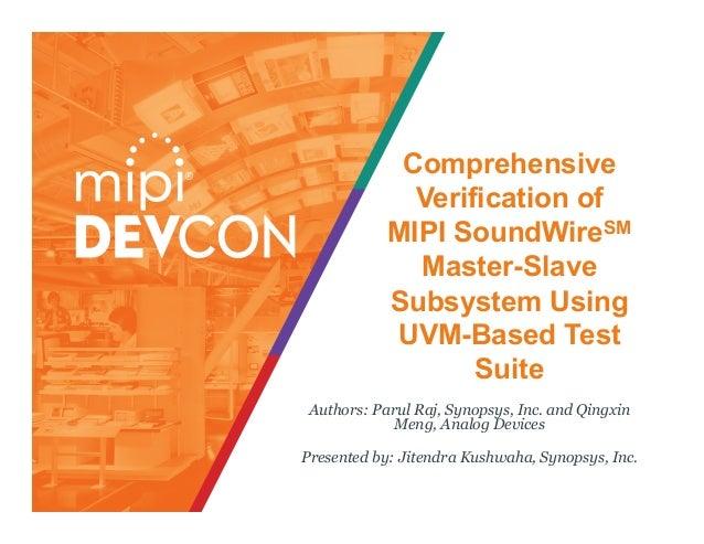 Comprehensive Verification of MIPI SoundWireSM Master-Slave Subsystem Using UVM-Based Test Suite Authors: Parul Raj, Synop...