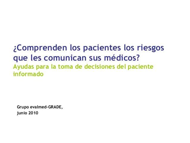¿Comprenden los pacientes los riesgos que les comunican sus médicos? Ayudas para la toma de decisiones del paciente inform...