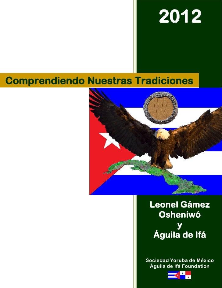 2012Comprendiendo Nuestras Tradiciones                          Leonel Gámez                            Osheniwó          ...