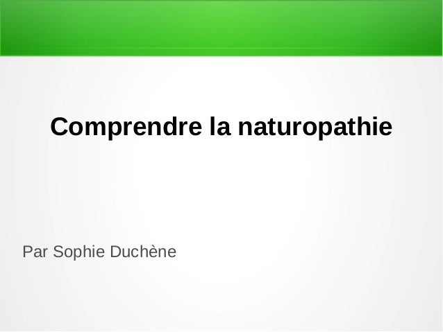 Comprendre la naturopathie Par Sophie Duchène