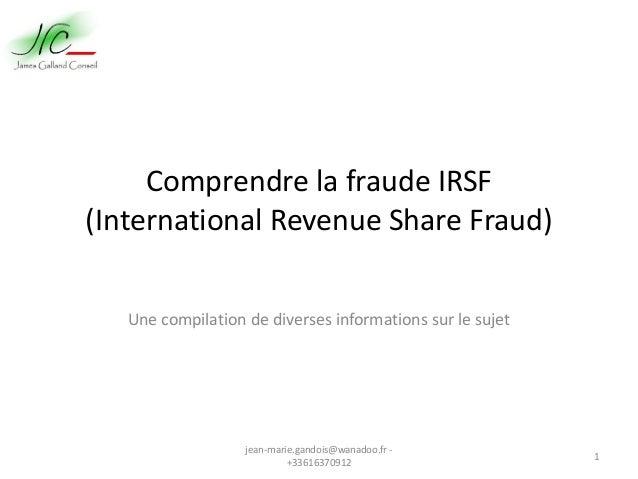 ComprendrelafraudeIRSF (InternationalRevenueShare Fraud) Unecompilationdediversesinformationssurlesujet jean‐m...