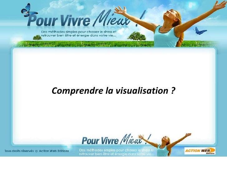 vjjuuuuuww<br />Comprendre la visualisation?<br />