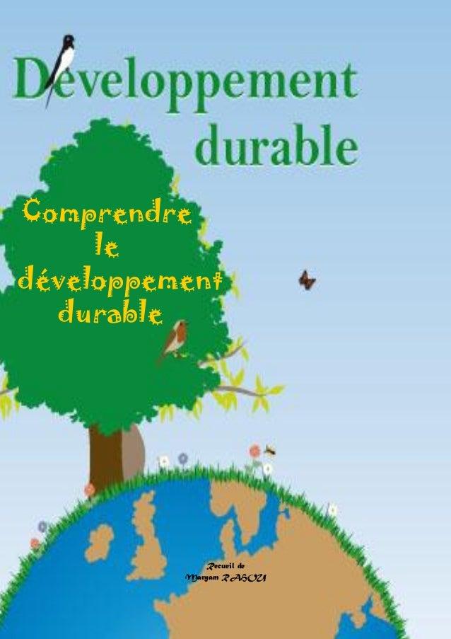 [Tapez un texte] [Tapez un texte] [Tapez un texte] Page 1 sur 40 Comprendre le développement durable Recueil de Maryam RAH...