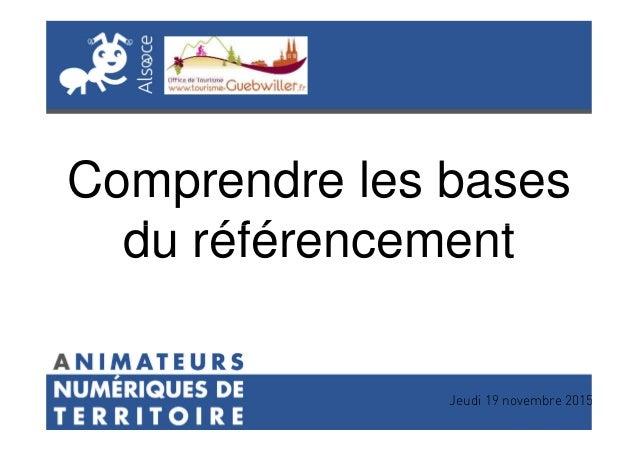 Comprendre les bases du référencementdu référencement Jeudi 19 novembre 2015