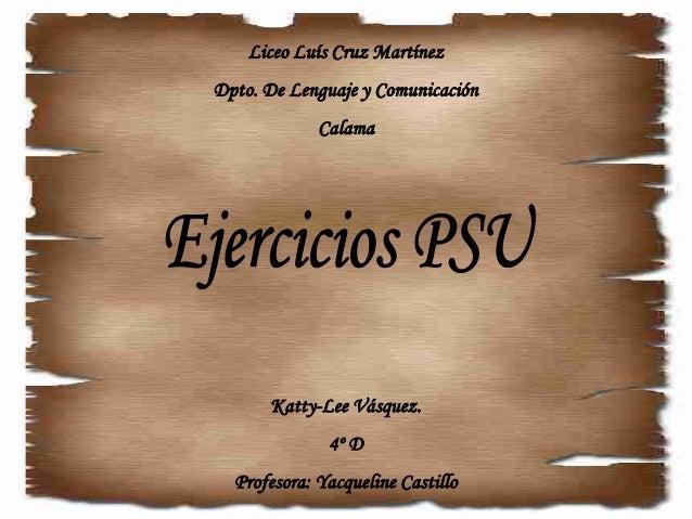 Liceo Luís Cruz Martínez Dpto. De Lenguaje y Comunicación Calama Katty-Lee Vásquez. 4º D Profesora: Yacqueline Castillo