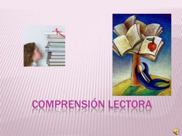 COMPRENSIÓN LECTORA<br />