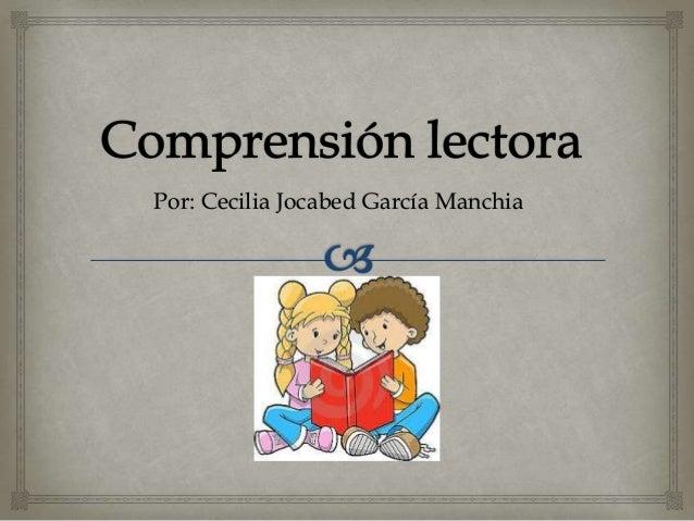 Por: Cecilia Jocabed García Manchia