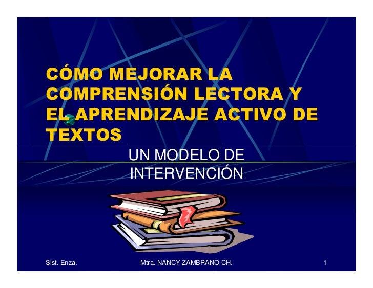 CÓMO MEJORAR LA COMPRENSIÓN LECTORA Y EL APRENDIZAJE ACTIVO DE TEXTOS               UN MODELO DE               INTERVENCIÓ...