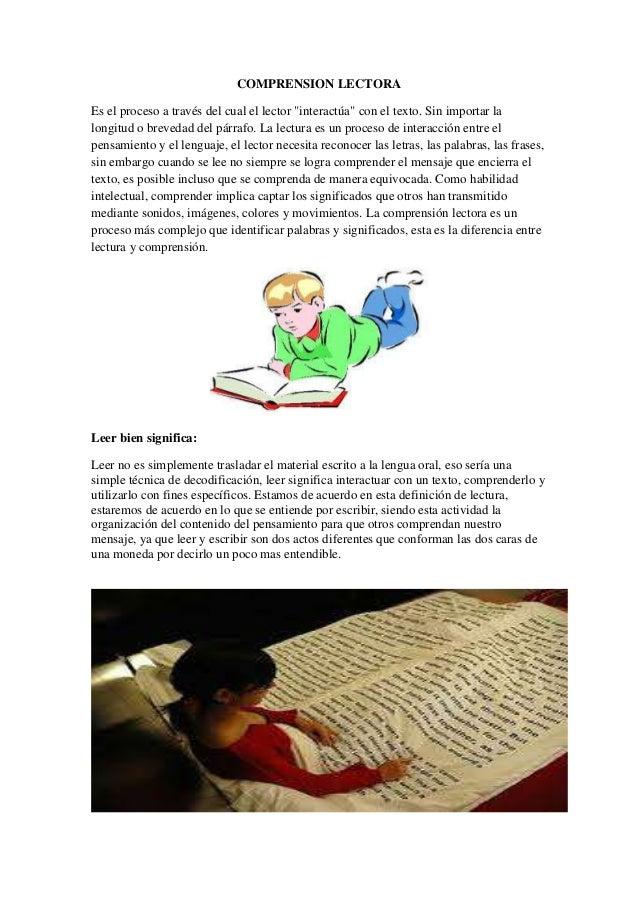 """COMPRENSION LECTORA Es el proceso a través del cual el lector """"interactúa"""" con el texto. Sin importar la longitud o breved..."""