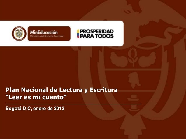 """Bogotá D.C, enero de 2013Plan Nacional de Lectura y Escritura""""Leer es mi cuento"""""""