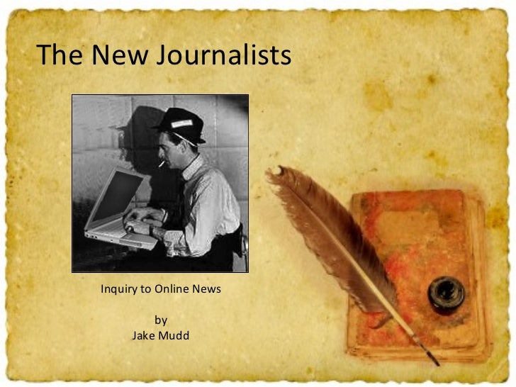 The New Journalists Inquiry to Online News by Jake Mudd