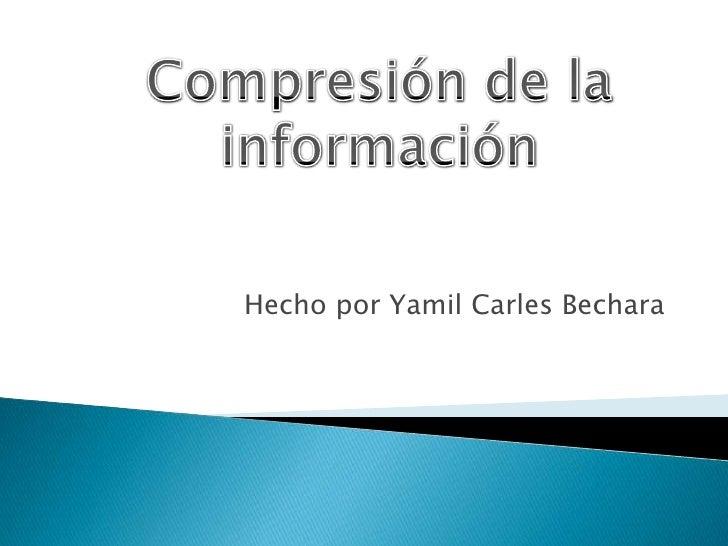 Hecho por Yamil Carles Bechara