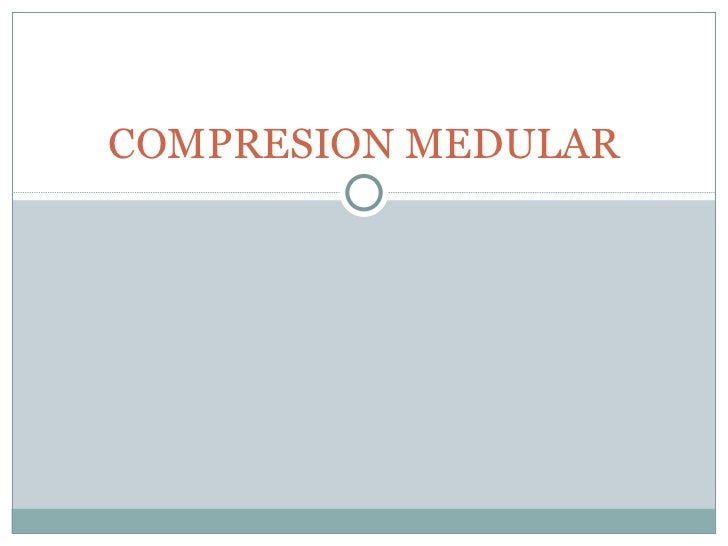 COMPRESION MEDULAR