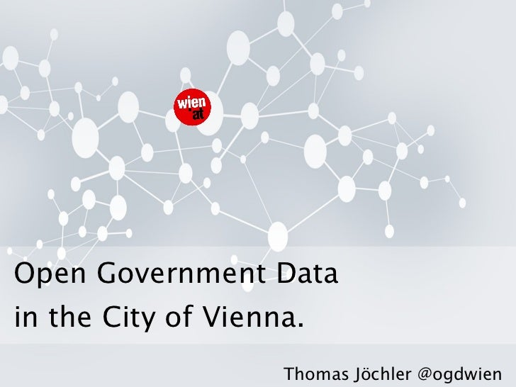 Open Government Data  in the City of Vienna. Thomas Jöchler @ogdwien