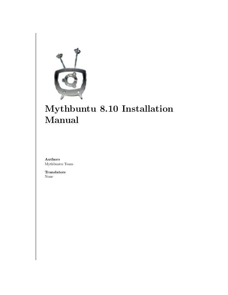 Mythbuntu 8.10 InstallationManualAuthorsMythbuntu TeamTranslatorsNone