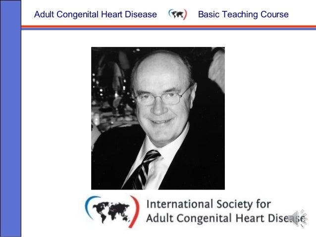 Adult Congenital Heart Disease Basic Teaching Course Tetralogy of Fallot Dr. Gary Webb Cincinnati
