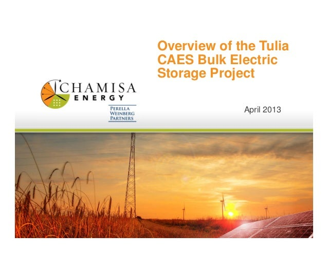 Overview of the TuliaCAES Bulk ElectricStorage ProjectApril 2013