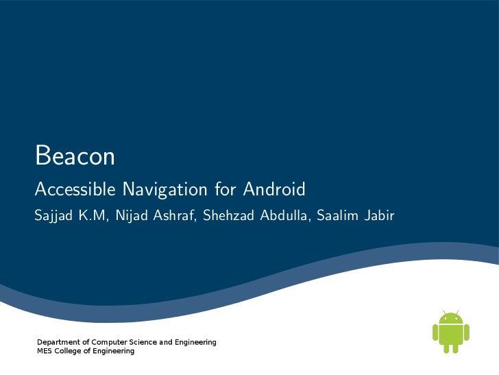 BeaconAccessible Navigation for AndroidSajjad K.M, Nijad Ashraf, Shehzad Abdulla, Saalim Jabir