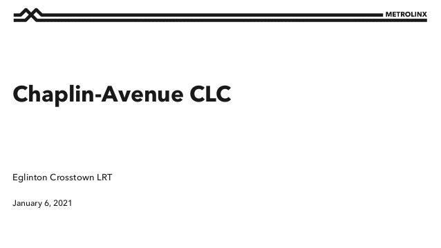 January 6, 2021 Eglinton Crosstown LRT Chaplin-Avenue CLC
