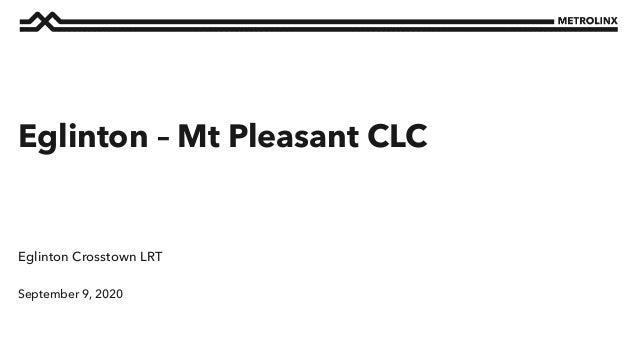 September 9, 2020 Eglinton Crosstown LRT Eglinton – Mt Pleasant CLC