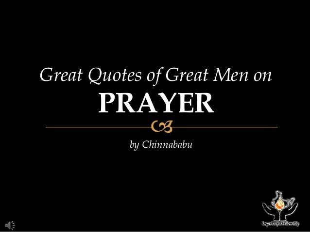 Great quotes of great men on prayer 1 638gcb1394432463 great quotes of great men on prayer by chinnababu thecheapjerseys Images