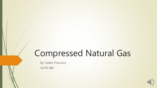 Compressed natural gas presentation