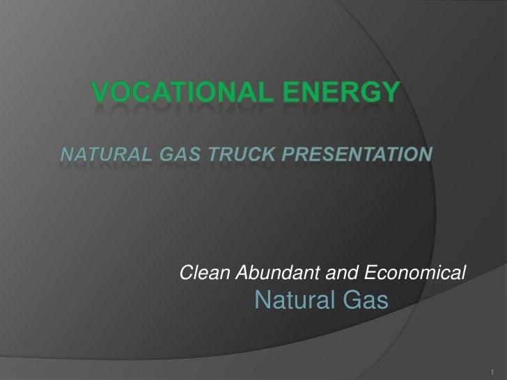 Clean Abundant and Economical        Natural Gas                                  1