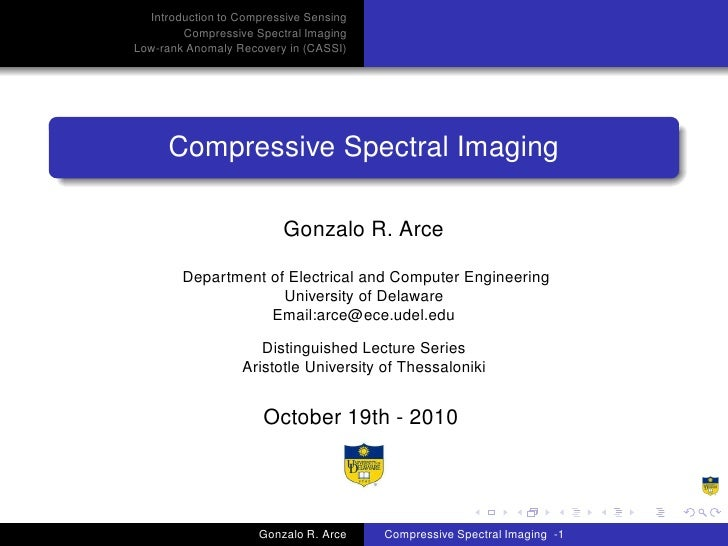 Introduction to Compressive Sensing        Compressive Spectral ImagingLow-rank Anomaly Recovery in (CASSI)     Compressiv...