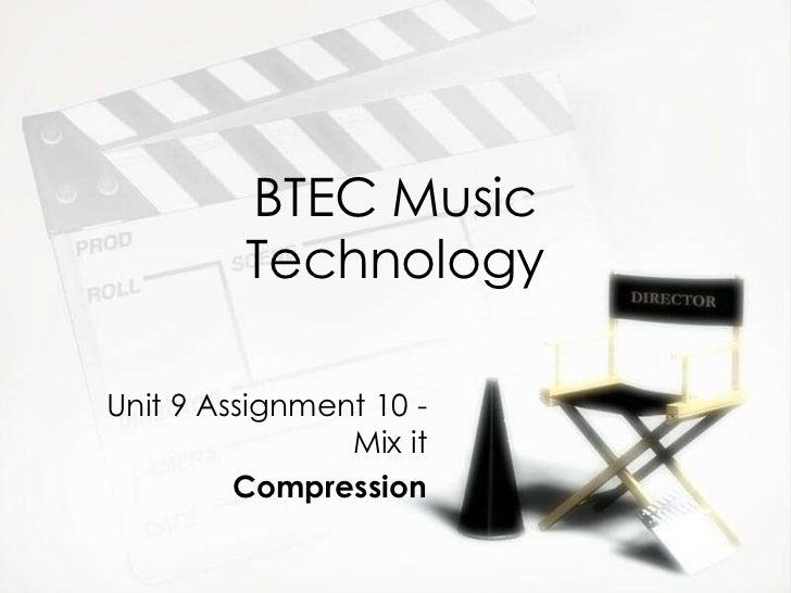 BTEC Music Technology Unit 9 Assignment 10 - Mix it Compression