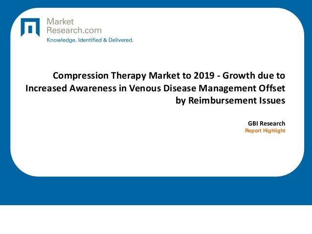 Compression Therapy Market to 2019 - Growth due to Increased Awareness in Venous Disease Management Offset by Reimbursemen...