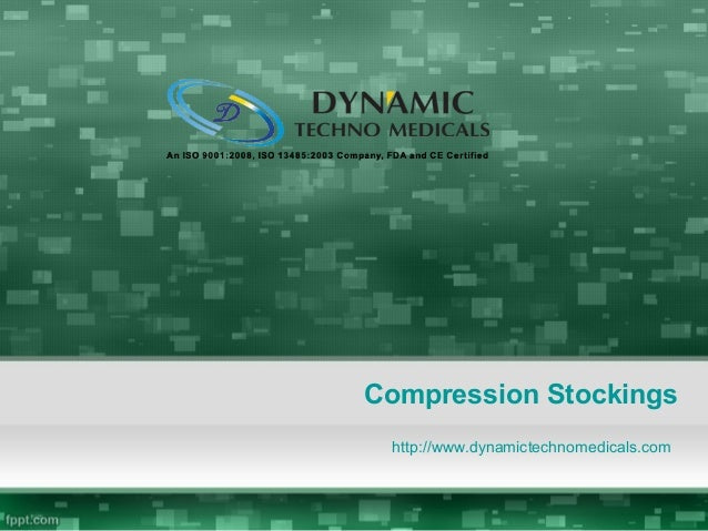 Compression Stockings http://www.dynamictechnomedicals.com