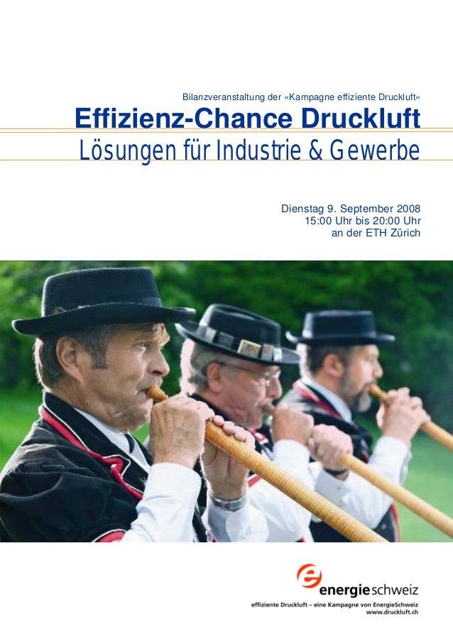 Bilanzveranstaltung der «Kampagne effiziente Druckluft» Effizienz-Chance Druckluft Lösungen für Industrie & Gewerbe Dienst...