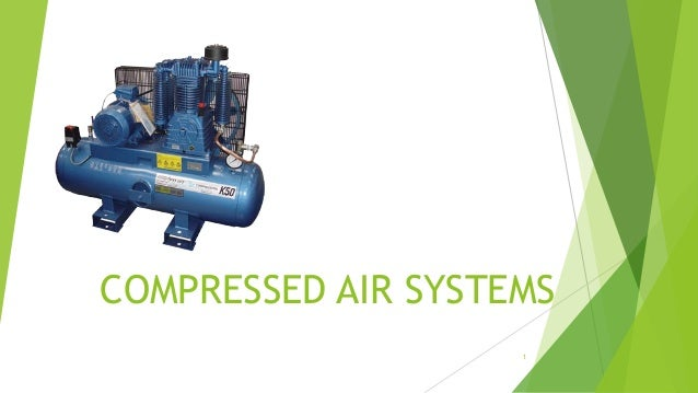 COMPRESSED AIR SYSTEMS 1