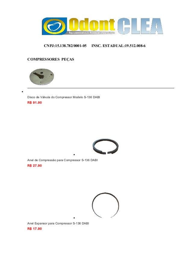 CNPJ:15.138.782/0001-05 INSC. ESTADUAL:19.512.008-6 COMPRESSORES PEÇAS • Disco de Válvula do Compressor Modelo S-136 DABI ...