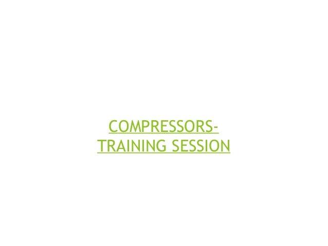 COMPRESSORS- TRAINING SESSION