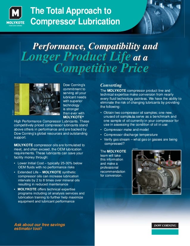 Performance, Compatibility and Longer Product Life at a Competitive Price The Total Approach to Compressor Lubrication Ask...